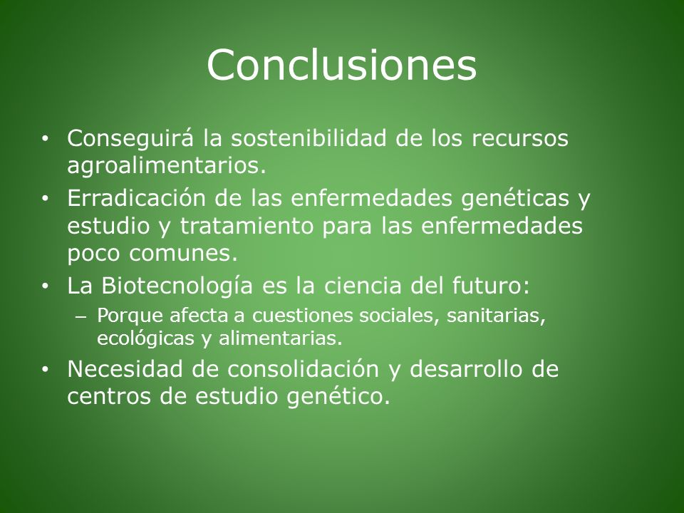 ConclusionesConseguirá la sostenibilidad de los recursos agroalimentarios.