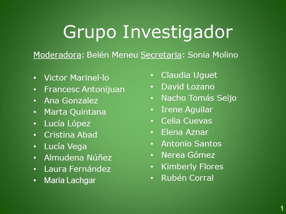 Grupo Investigador Moderadora: Belén Meneu Secretaria: Sonia Molino