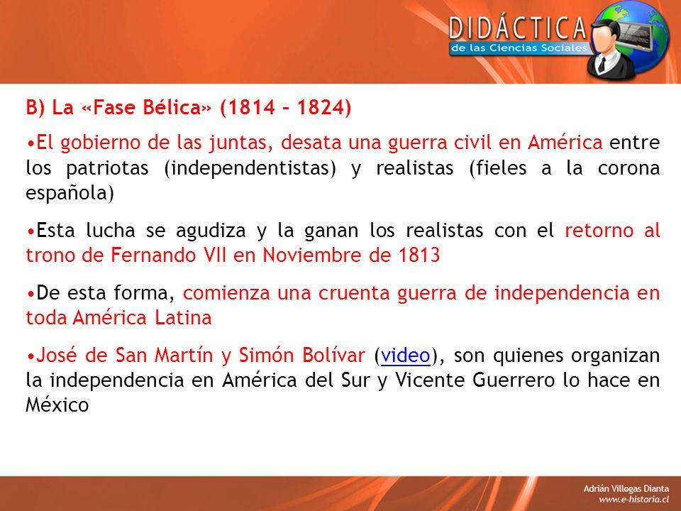 B) La «Fase Bélica» (1814 – 1824)