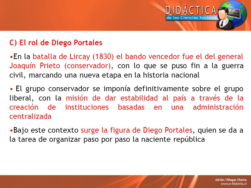 C) El rol de Diego Portales