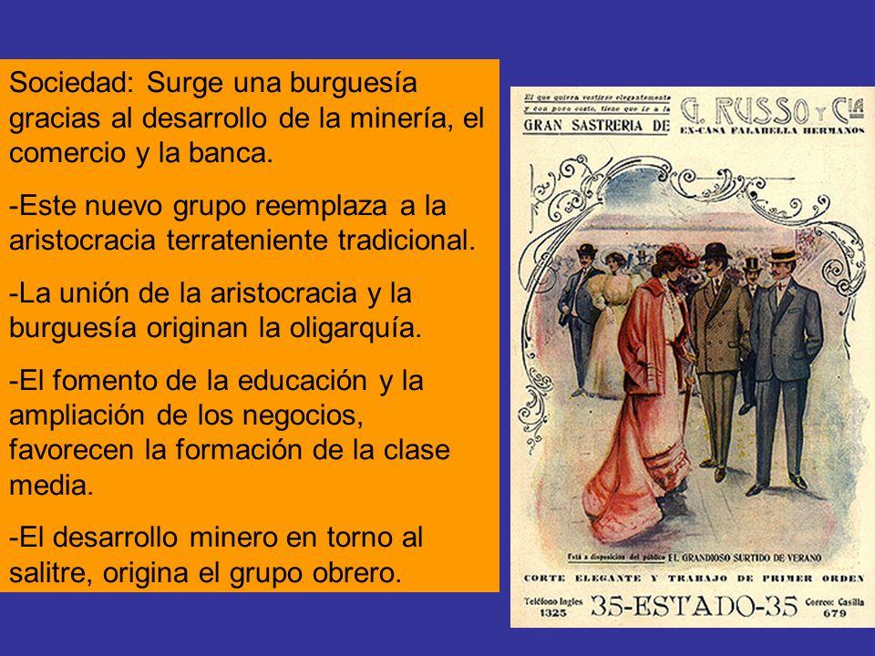 Sociedad: Surge una burguesía gracias al desarrollo de la minería, el comercio y la banca.