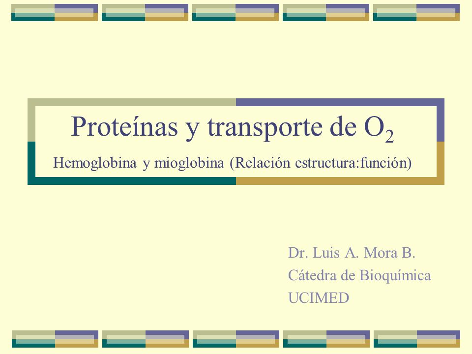 Dr. Luis A. Mora B. Cátedra de Bioquímica UCIMED