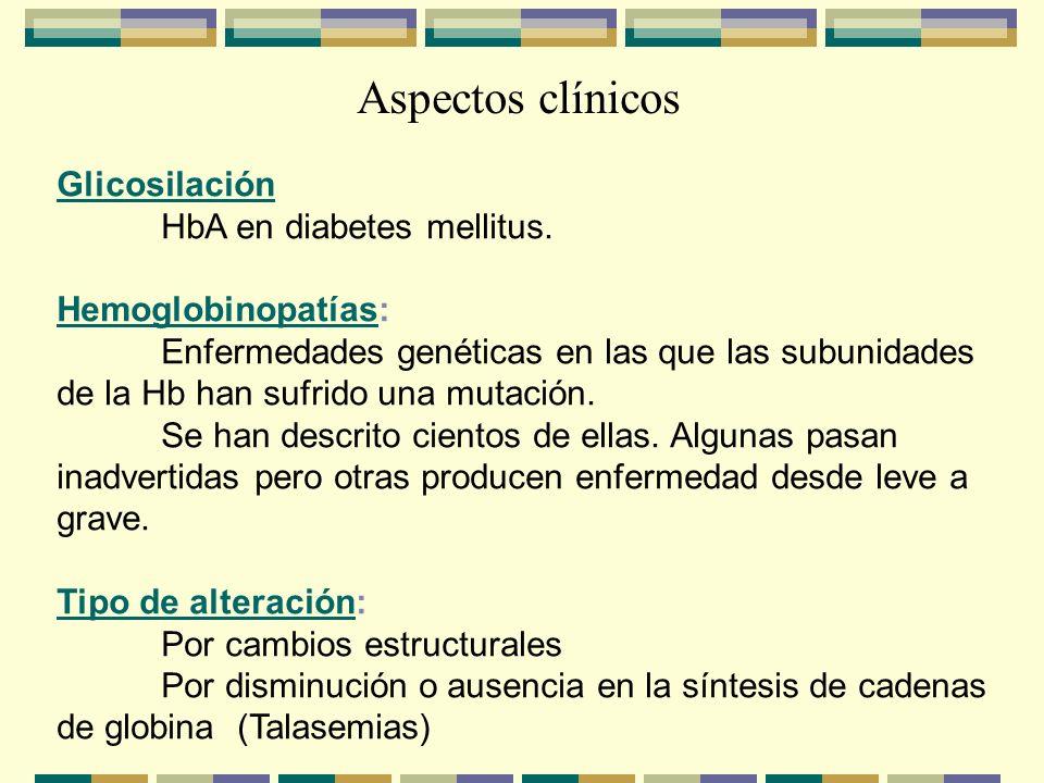 Aspectos clínicos Glicosilación HbA en diabetes mellitus.