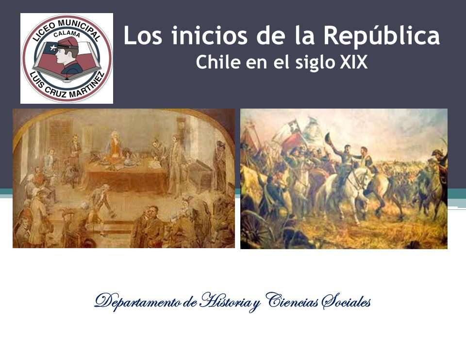 Los inicios de la República Chile en el siglo XIX