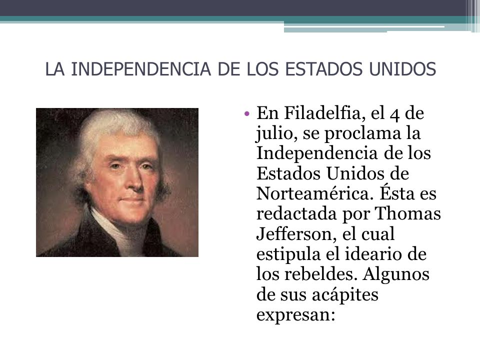 LA INDEPENDENCIA DE LOS ESTADOS UNIDOS