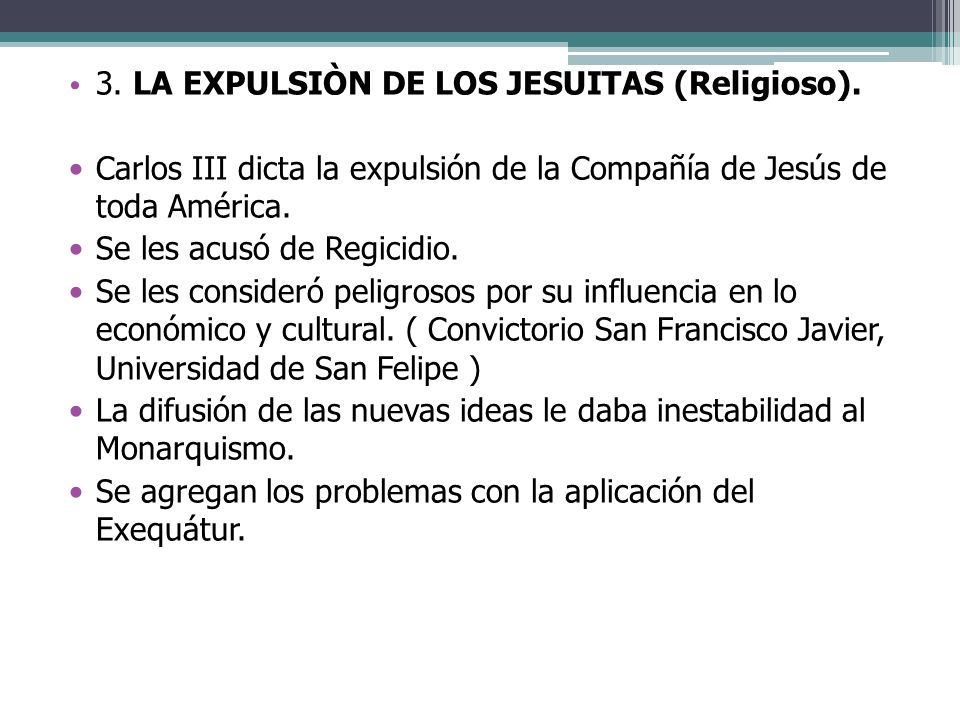 3. LA EXPULSIÒN DE LOS JESUITAS (Religioso).