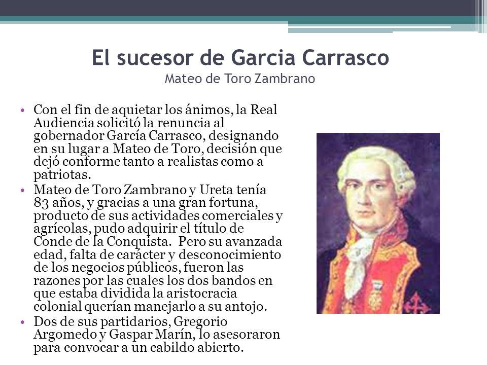 El sucesor de Garcia Carrasco Mateo de Toro Zambrano