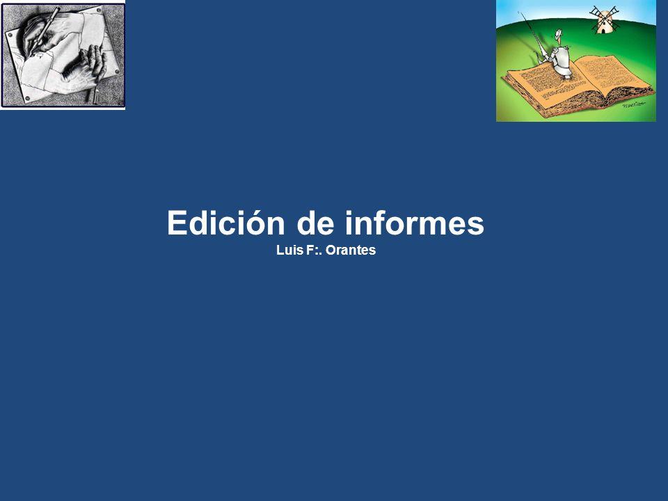 Edición de informes Luis F:. Orantes