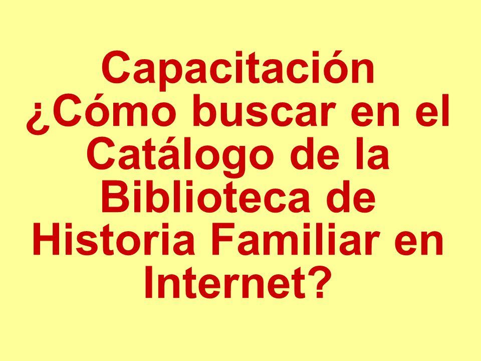 Capacitación ¿Cómo buscar en el Catálogo de la Biblioteca de Historia Familiar en Internet