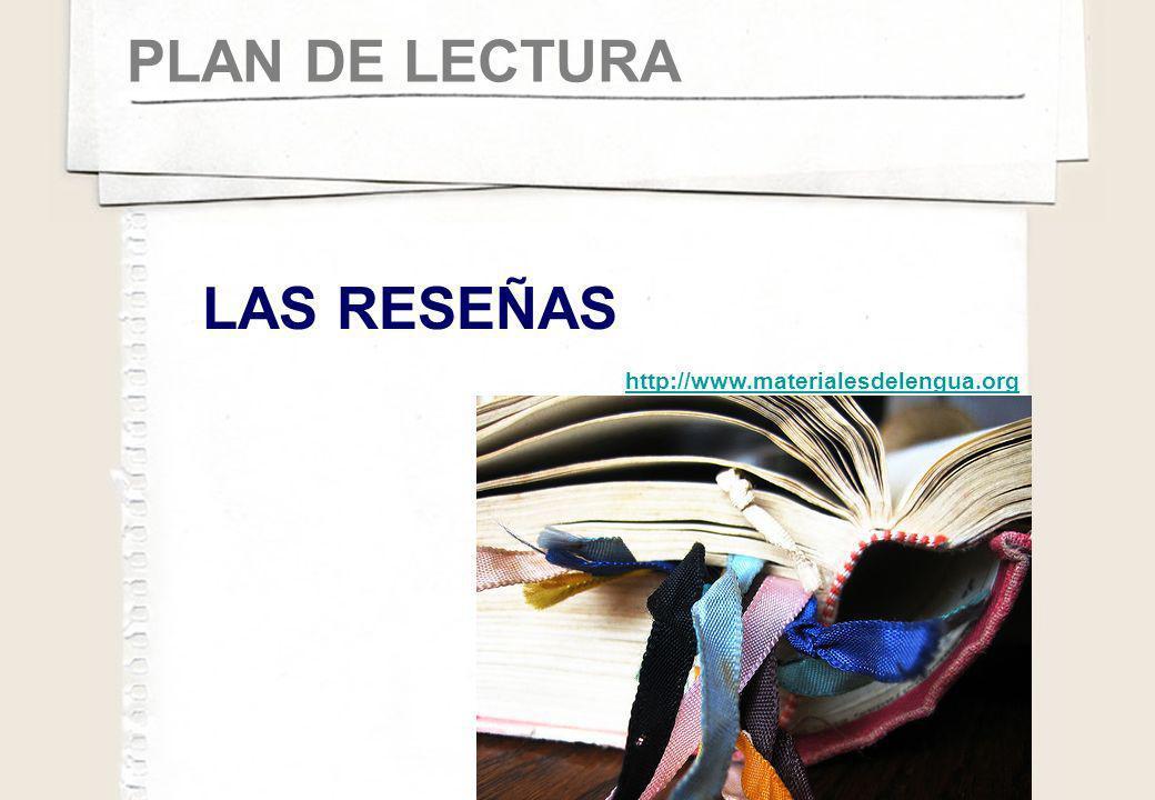 PLAN DE LECTURA LAS RESEÑAS http://www.materialesdelengua.org