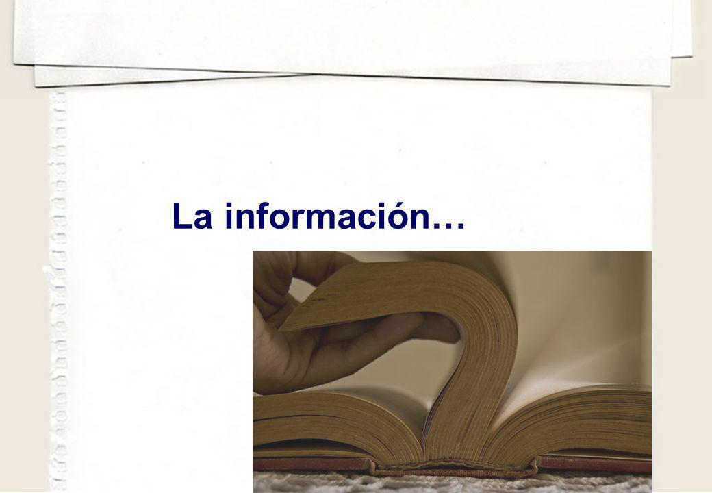 La información…