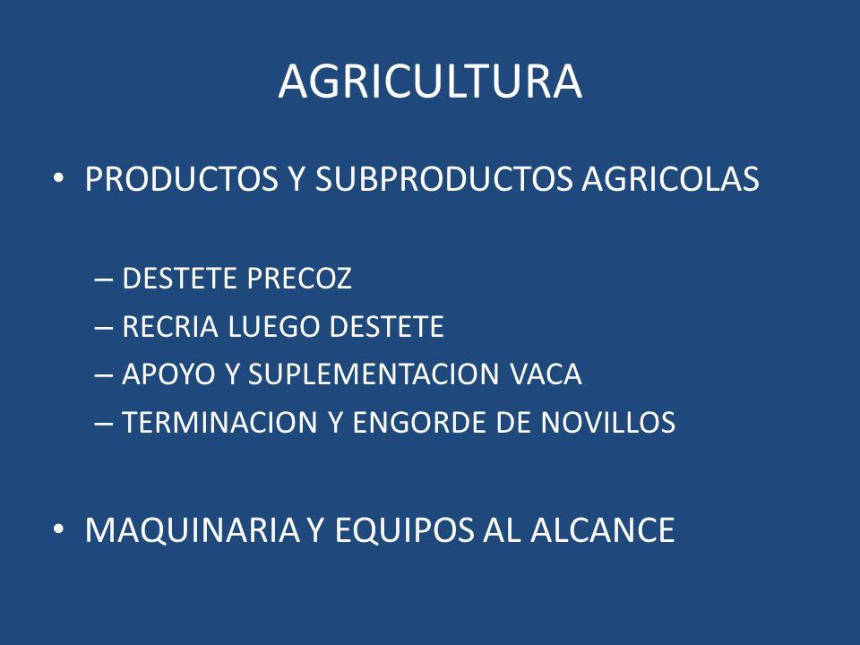 AGRICULTURA PRODUCTOS Y SUBPRODUCTOS AGRICOLAS