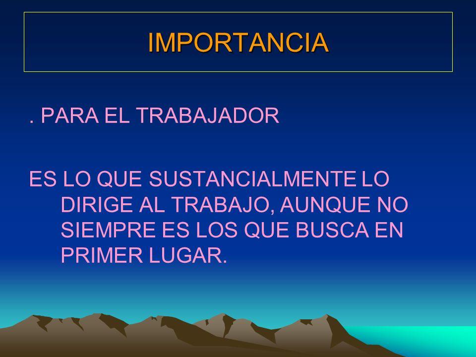 IMPORTANCIA . PARA EL TRABAJADOR