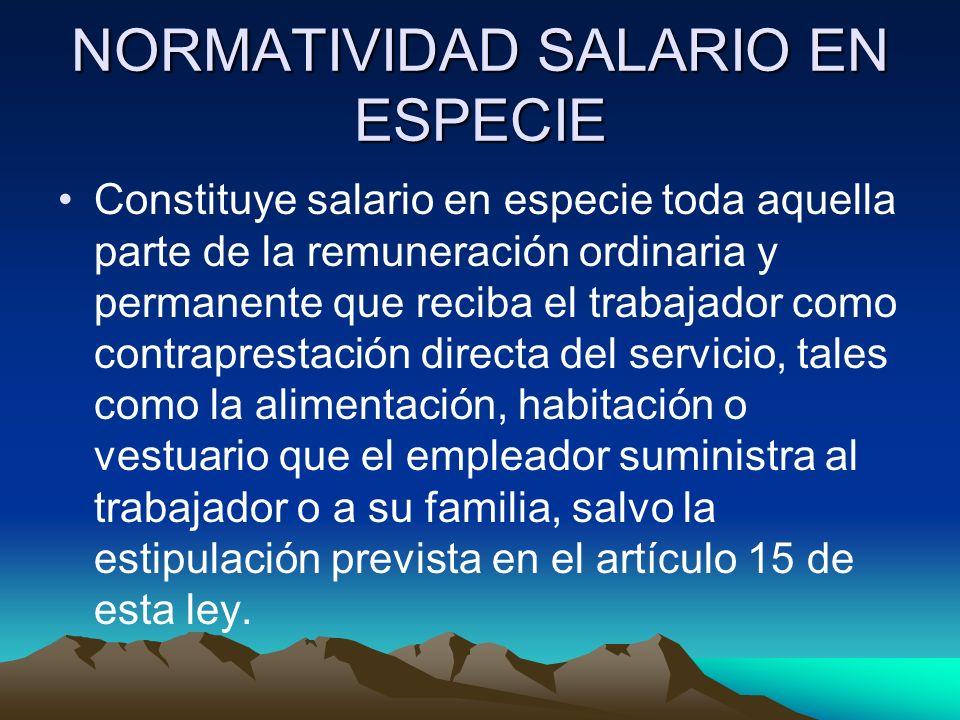 NORMATIVIDAD SALARIO EN ESPECIE