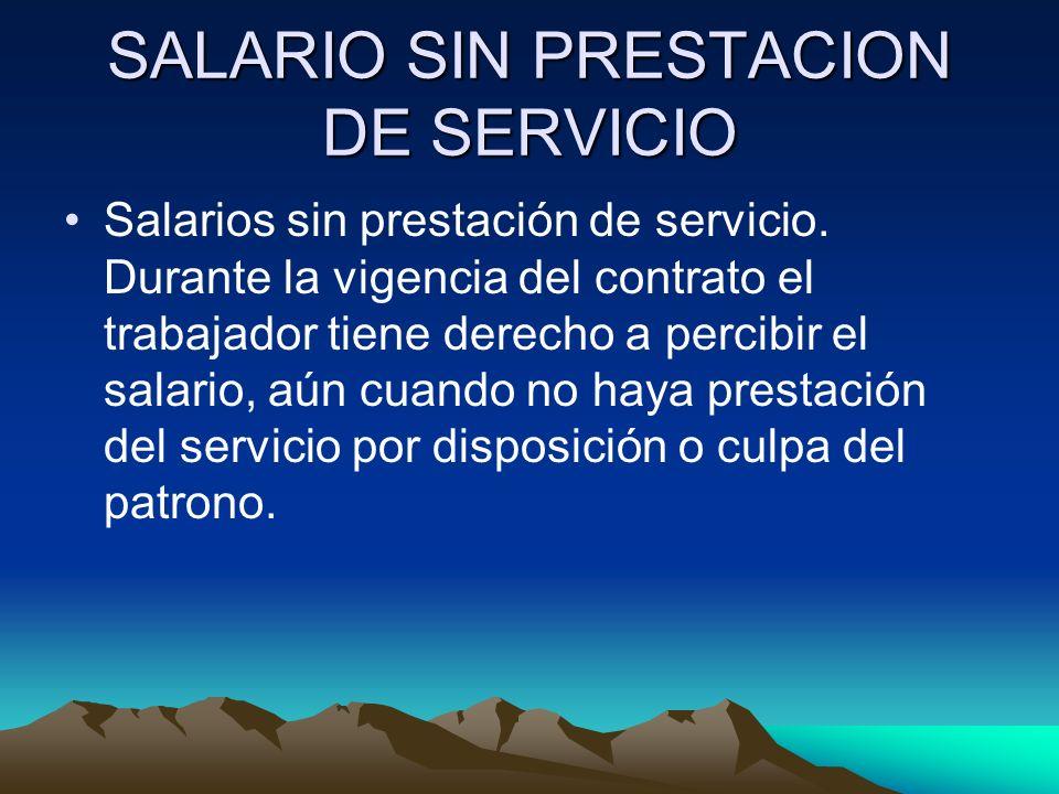 SALARIO SIN PRESTACION DE SERVICIO