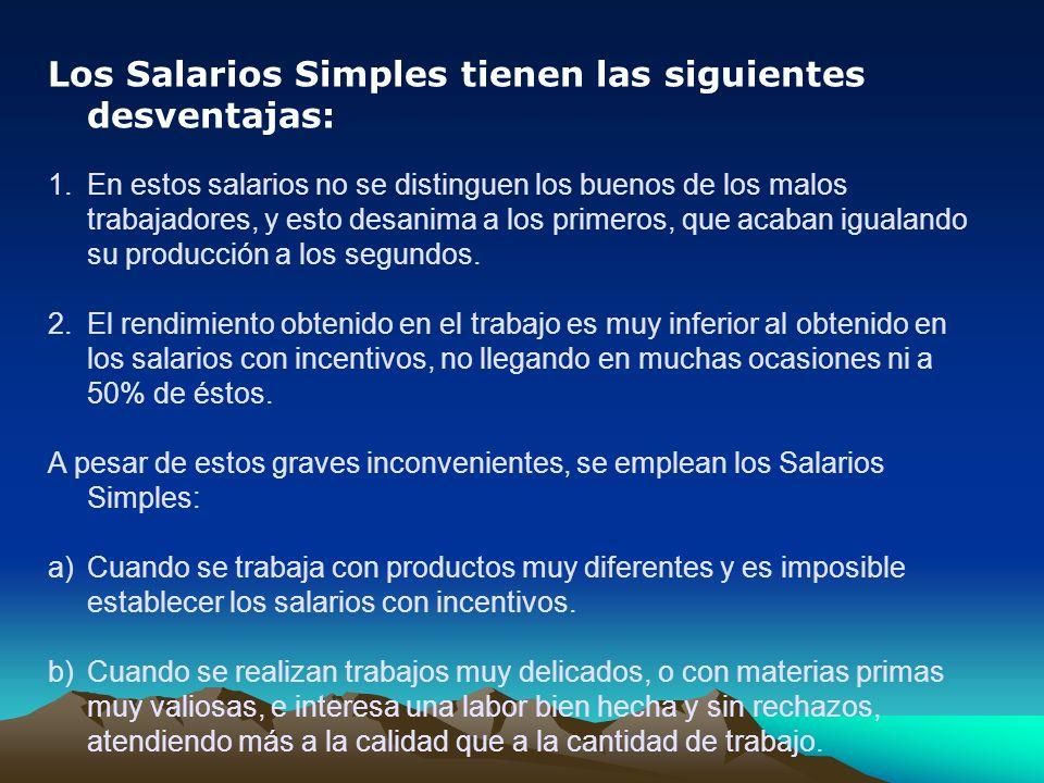 Los Salarios Simples tienen las siguientes desventajas: