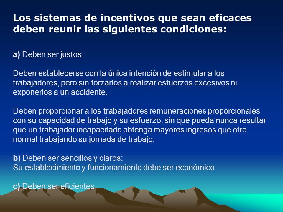 Los sistemas de incentivos que sean eficaces deben reunir las siguientes condiciones:
