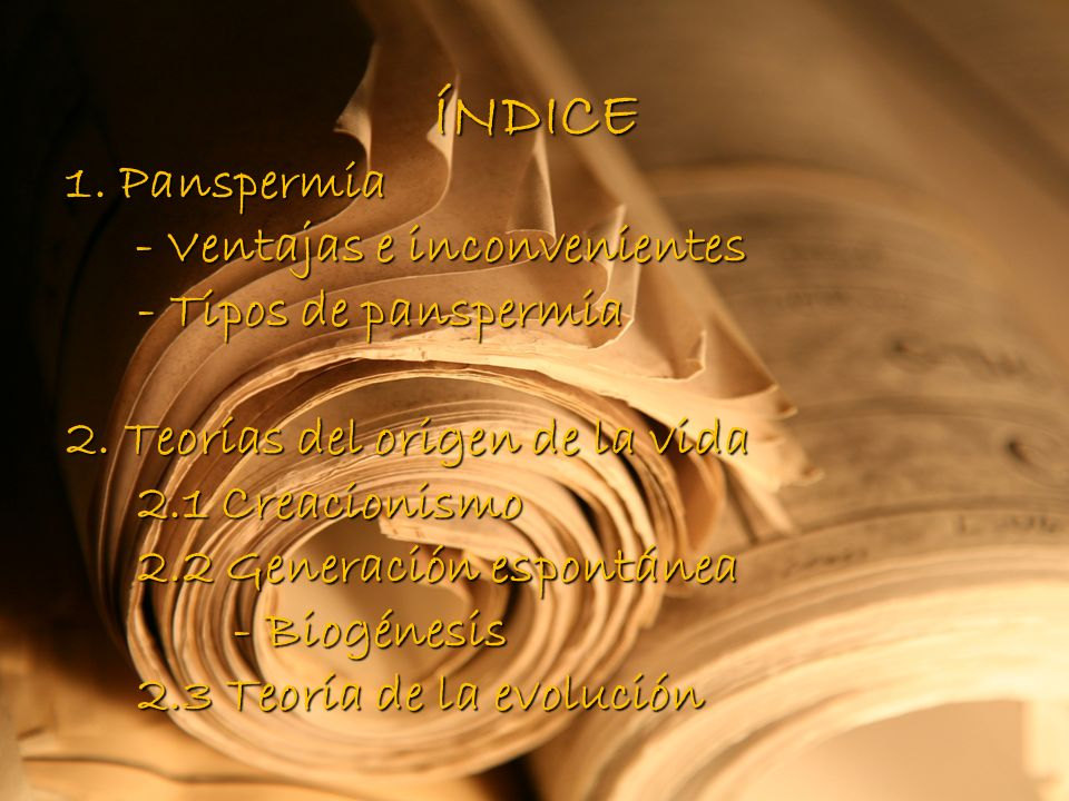ÍNDICE 1. Panspermia - Ventajas e inconvenientes - Tipos de panspermia