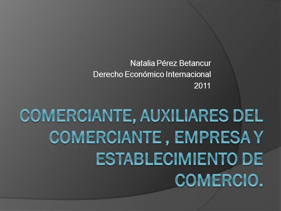 Natalia Pérez Betancur Derecho Económico Internacional 2011