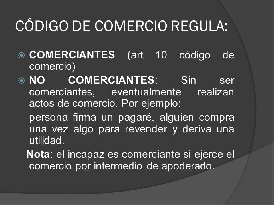 CÓDIGO DE COMERCIO REGULA: