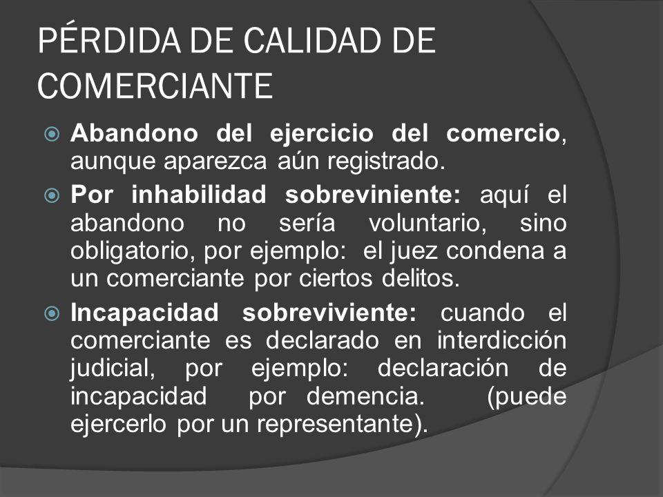 PÉRDIDA DE CALIDAD DE COMERCIANTE