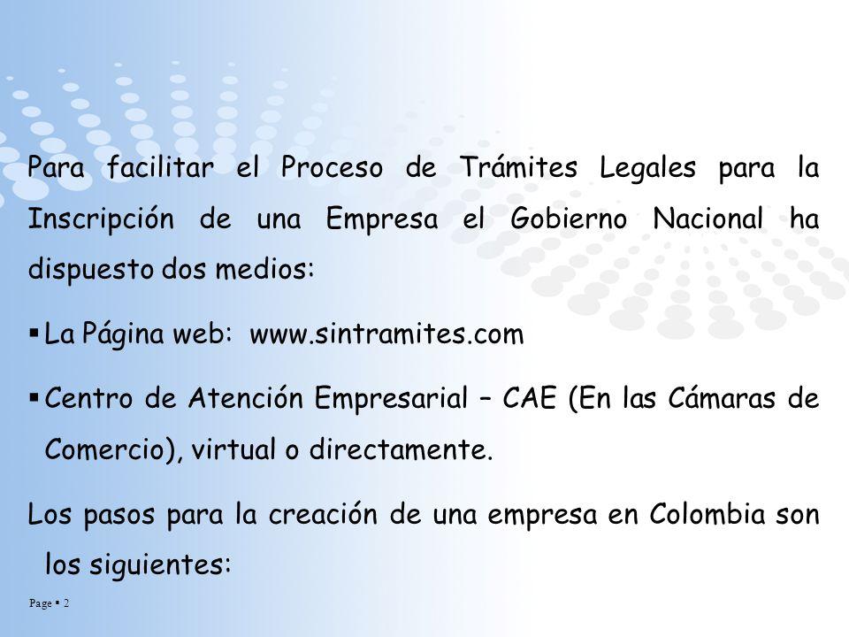 Para facilitar el Proceso de Trámites Legales para la Inscripción de una Empresa el Gobierno Nacional ha dispuesto dos medios: