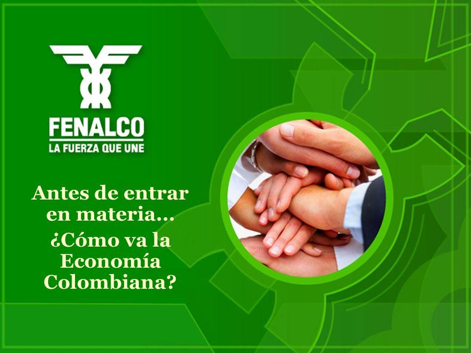 Antes de entrar en materia... ¿Cómo va la Economía Colombiana