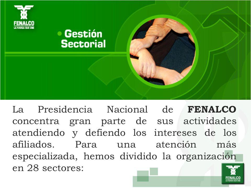 La Presidencia Nacional de FENALCO concentra gran parte de sus actividades atendiendo y defiendo los intereses de los afiliados.