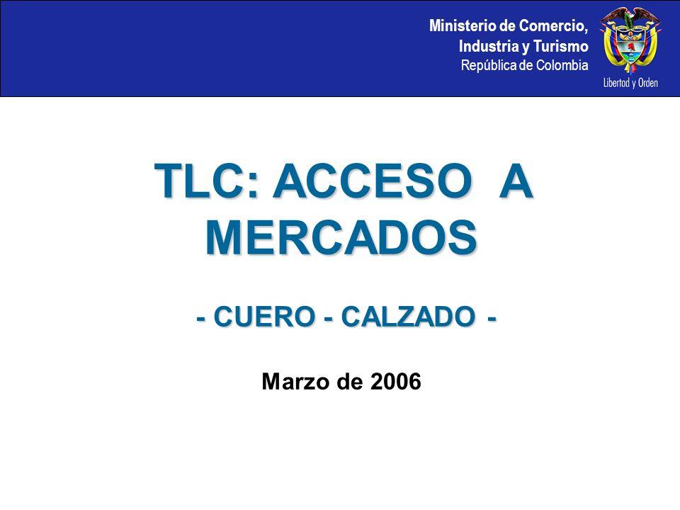 TLC: ACCESO A MERCADOS - CUERO - CALZADO - Marzo de 2006