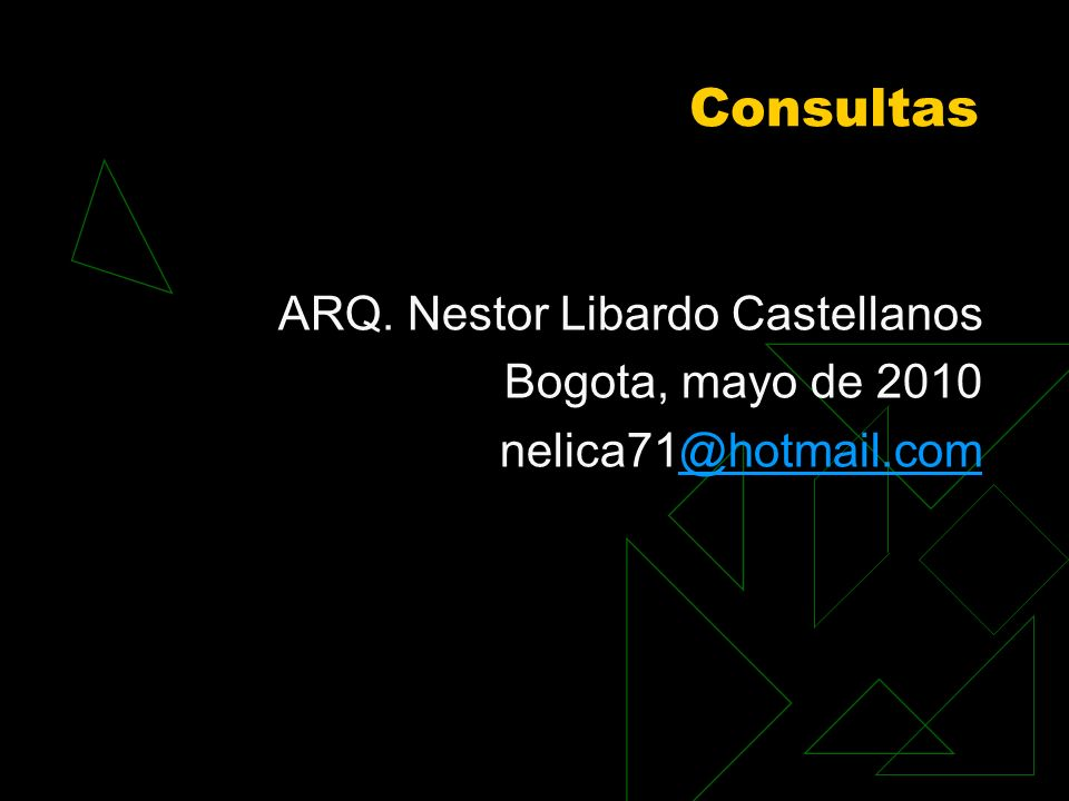 Consultas ARQ. Nestor Libardo Castellanos Bogota, mayo de 2010