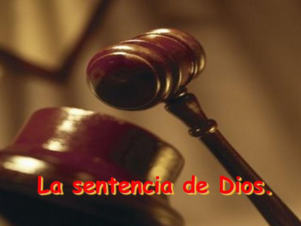 La sentencia de Dios.