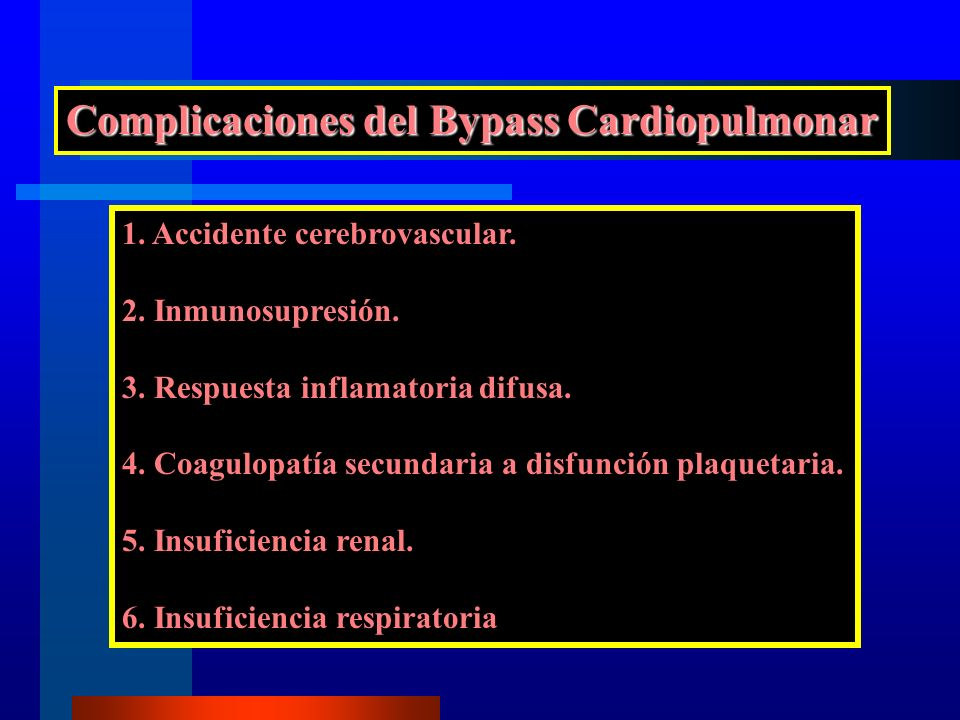 Complicaciones del Bypass Cardiopulmonar