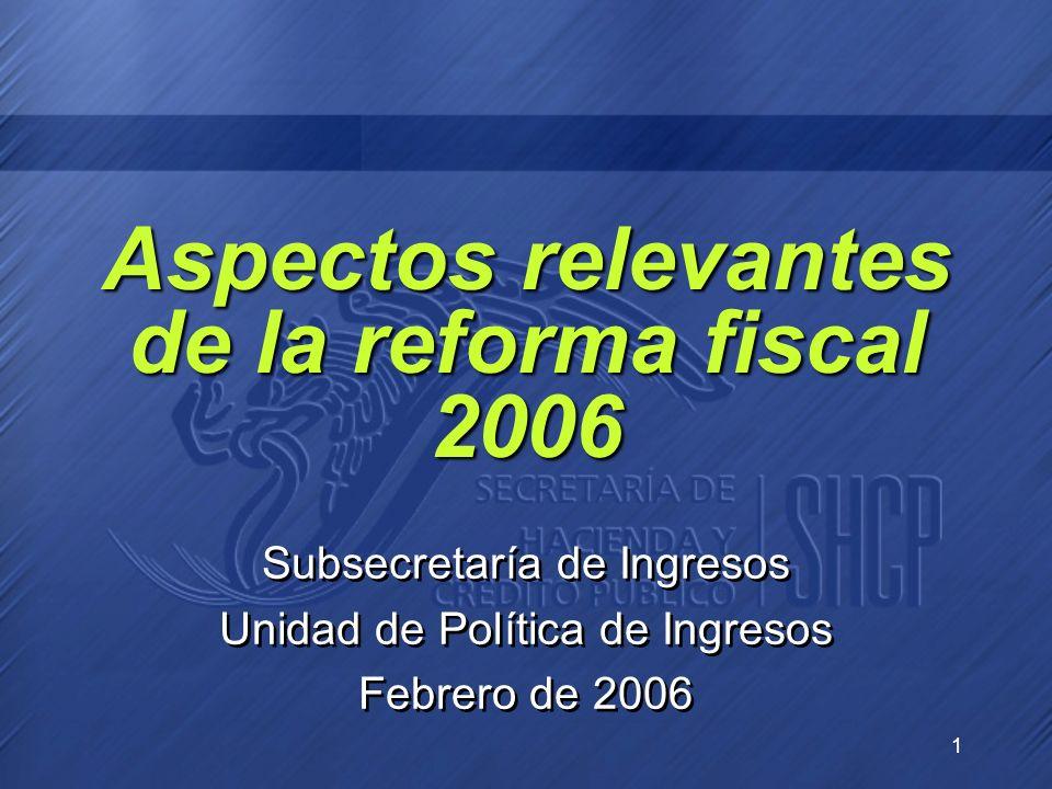 Aspectos relevantes de la reforma fiscal 2006
