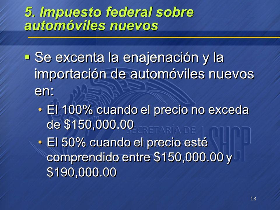 5. Impuesto federal sobre automóviles nuevos