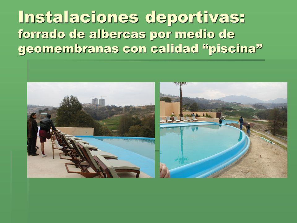 Instalaciones deportivas: forrado de albercas por medio de geomembranas con calidad piscina