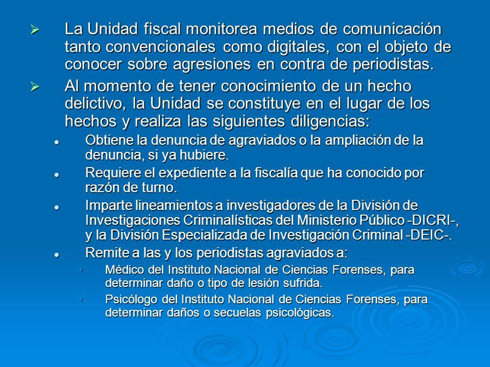 La Unidad fiscal monitorea medios de comunicación tanto convencionales como digitales, con el objeto de conocer sobre agresiones en contra de periodistas.