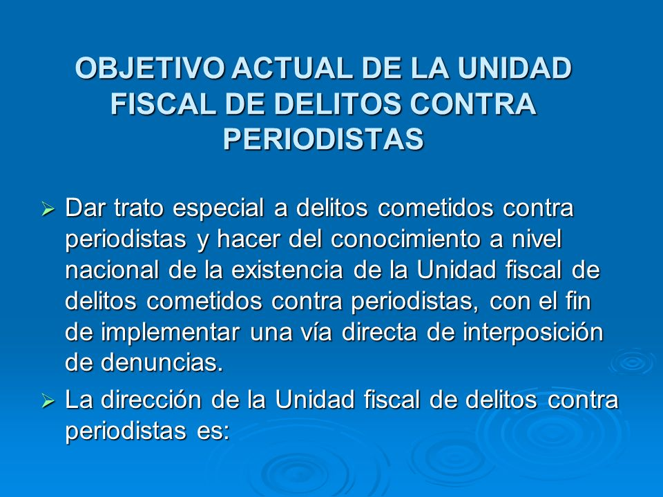 OBJETIVO ACTUAL DE LA UNIDAD FISCAL DE DELITOS CONTRA PERIODISTAS
