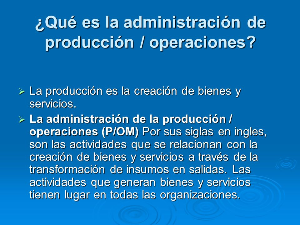 ¿Qué es la administración de producción / operaciones