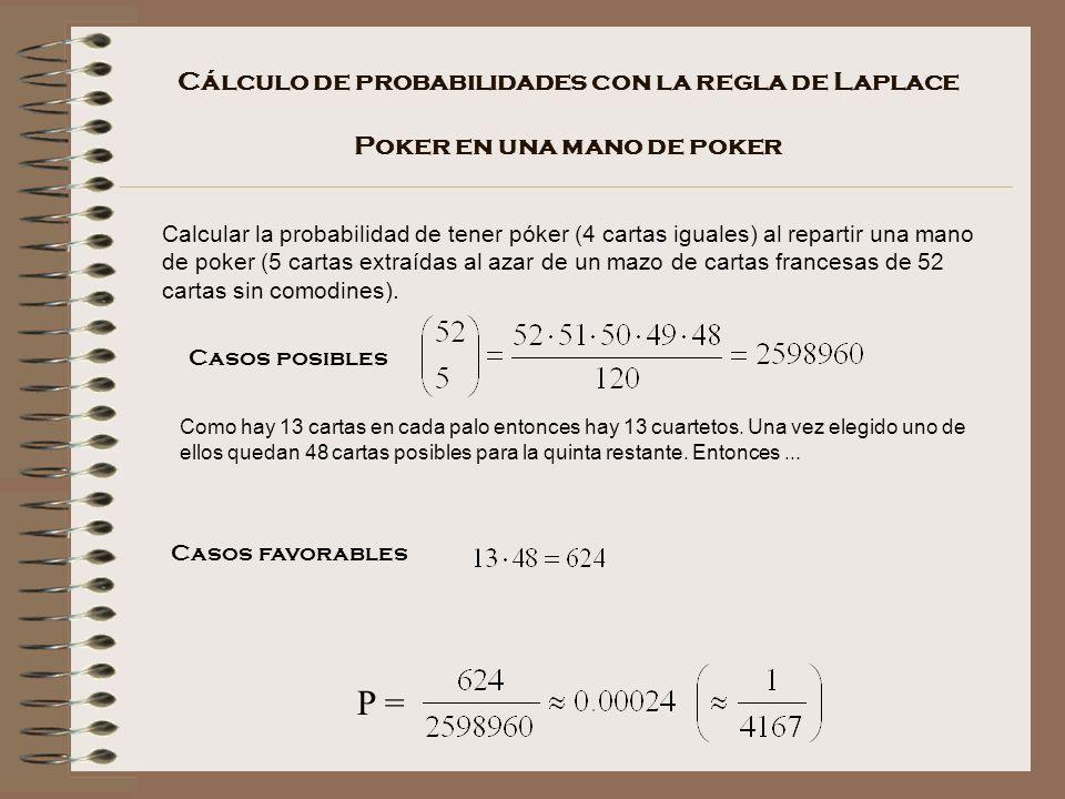 Cálculo de probabilidades con la regla de Laplace Poker en una mano de poker
