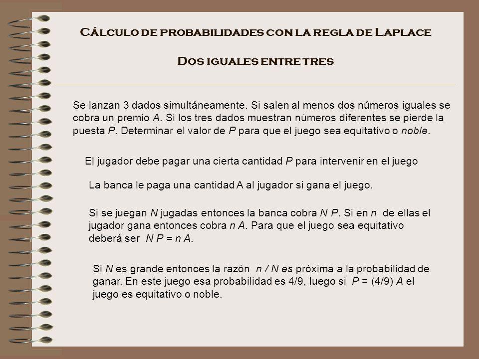 Cálculo de probabilidades con la regla de Laplace Dos iguales entre tres