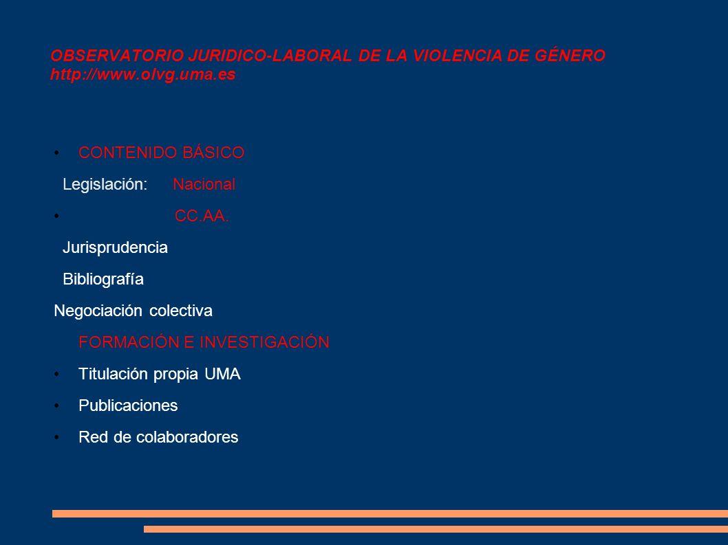 OBSERVATORIO JURIDICO-LABORAL DE LA VIOLENCIA DE GÉNERO http://www