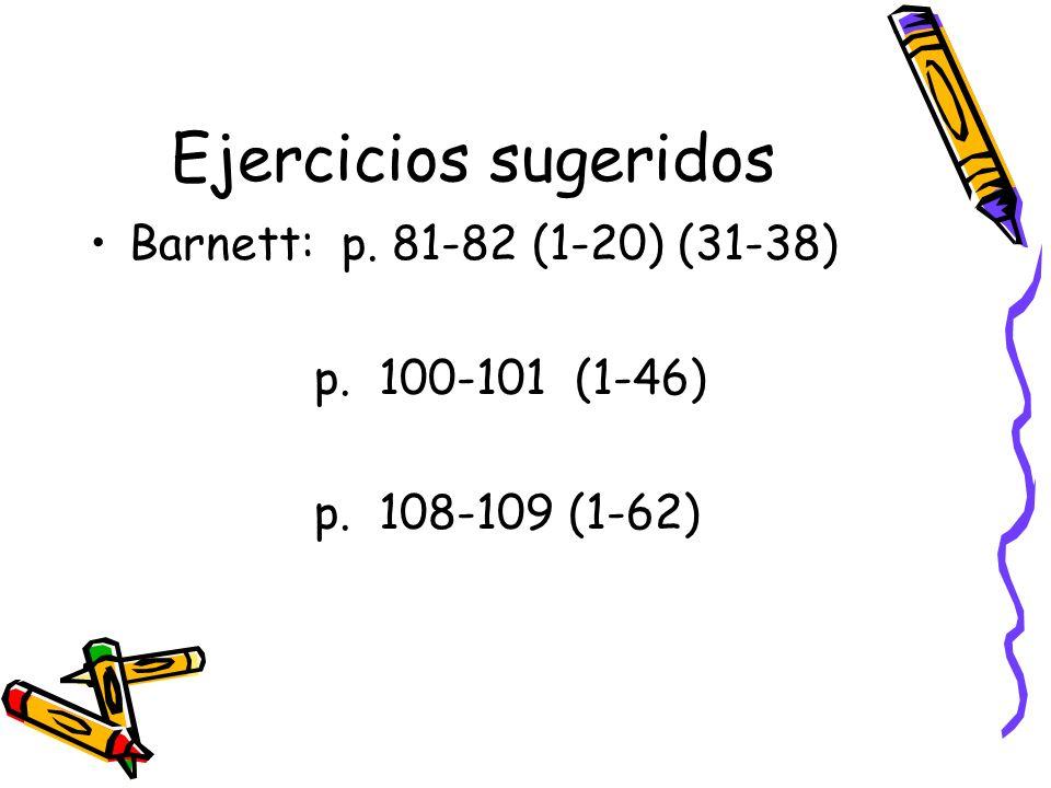 Ejercicios sugeridos Barnett: p. 81-82 (1-20) (31-38)