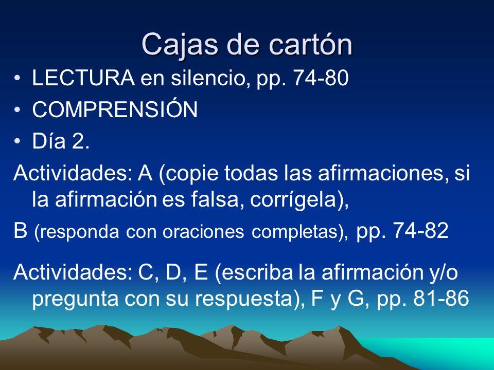 Cajas de cartón LECTURA en silencio, pp. 74-80 COMPRENSIÓN Día 2.
