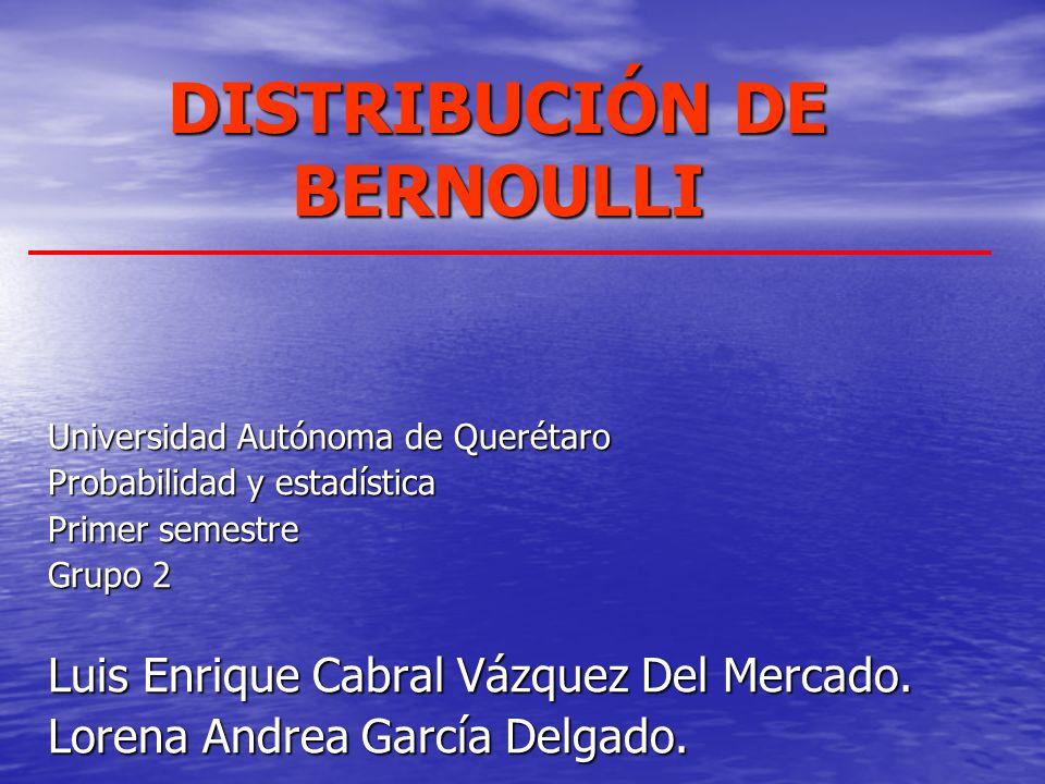DISTRIBUCIÓN DE BERNOULLI