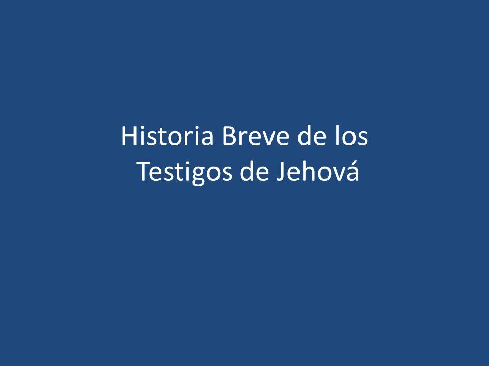 Historia Breve de los Testigos de Jehová