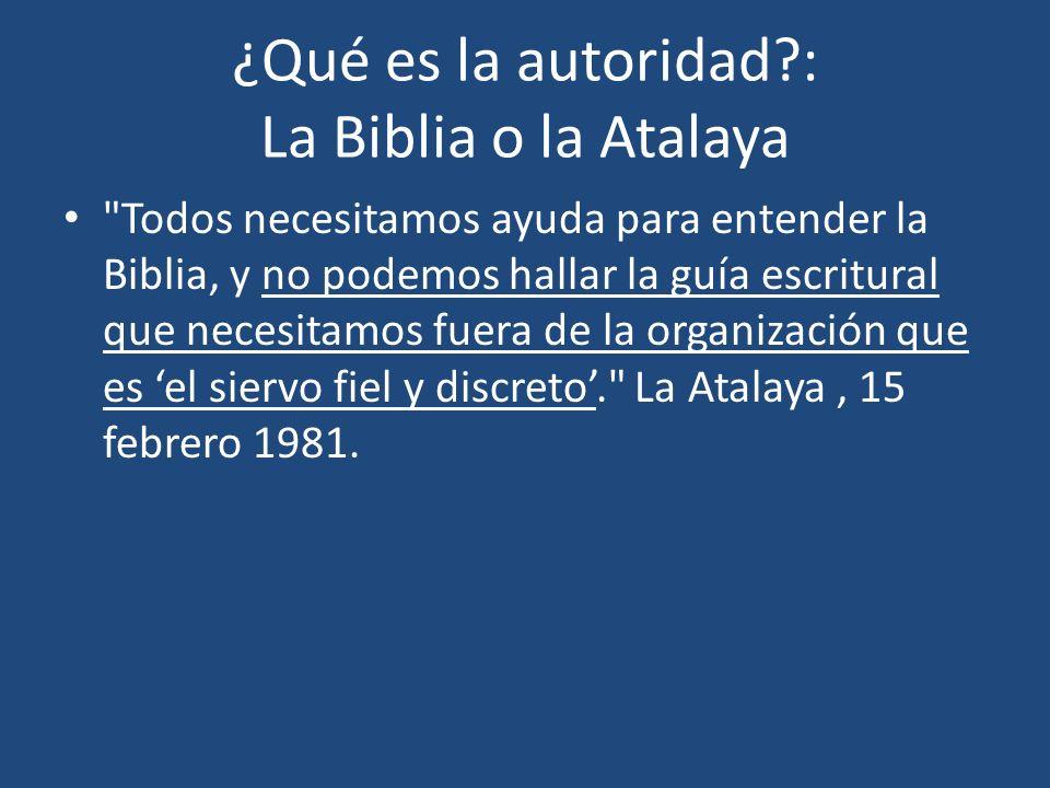 ¿Qué es la autoridad : La Biblia o la Atalaya