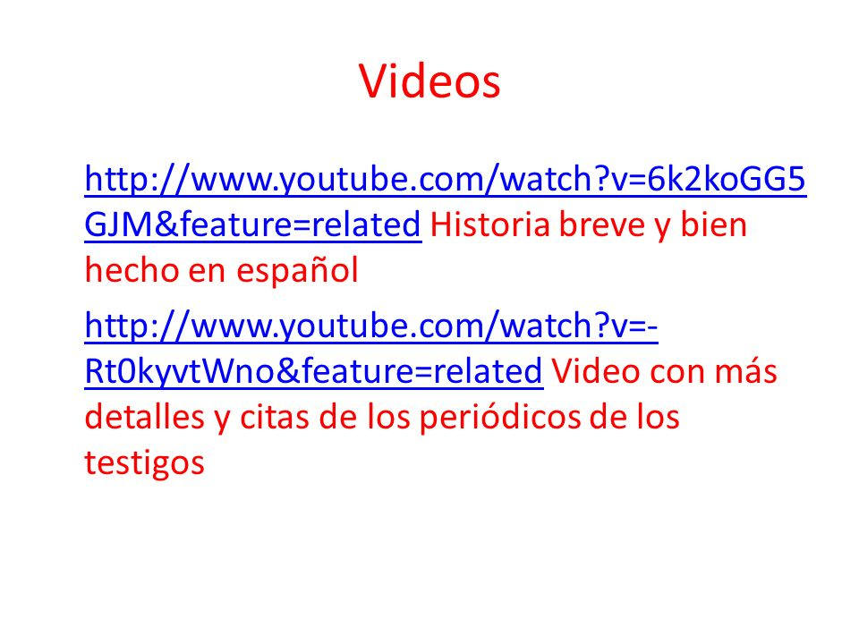 Videos http://www.youtube.com/watch v=6k2koGG5GJM&feature=related Historia breve y bien hecho en español.