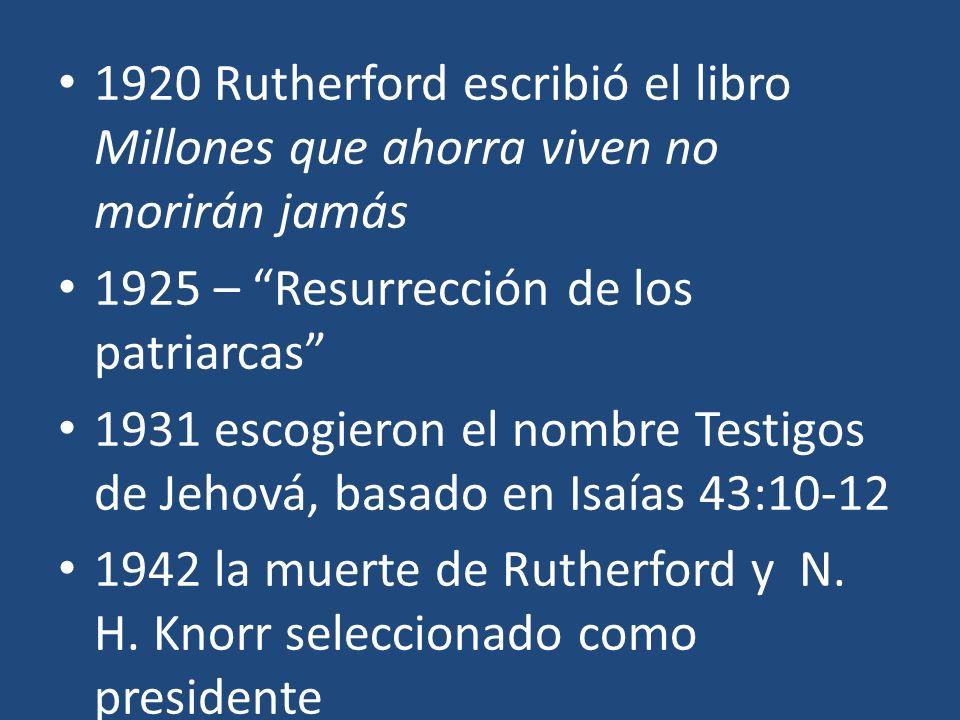 1920 Rutherford escribió el libro Millones que ahorra viven no morirán jamás