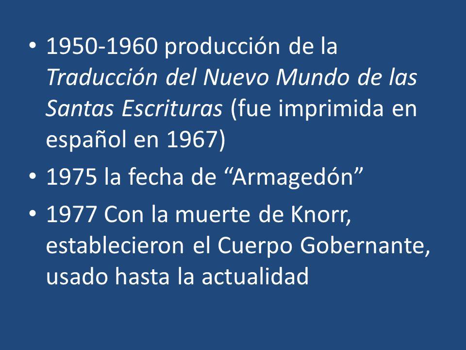 1950-1960 producción de la Traducción del Nuevo Mundo de las Santas Escrituras (fue imprimida en español en 1967)