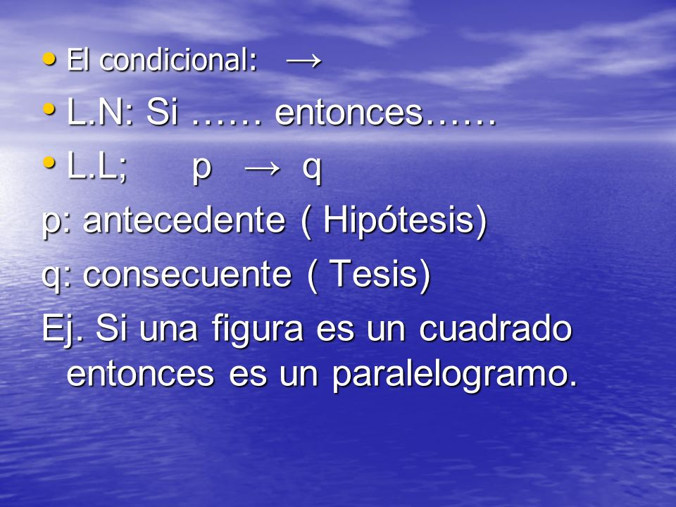 p: antecedente ( Hipótesis) q: consecuente ( Tesis)